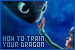 How to Train Your Dragon: