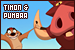 Lion King, The: Timon and Pumbaa: